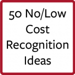 50 No/Low Cost Recognition Ideas